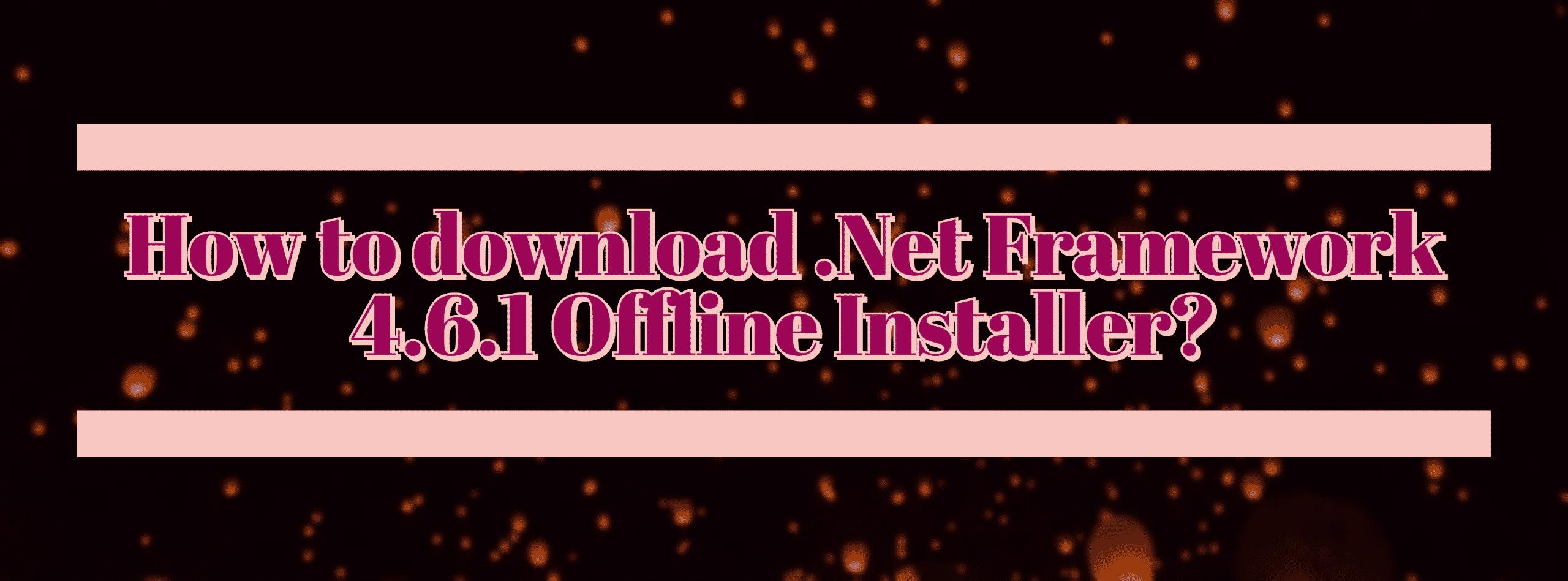 Net Framework 4.6.1
