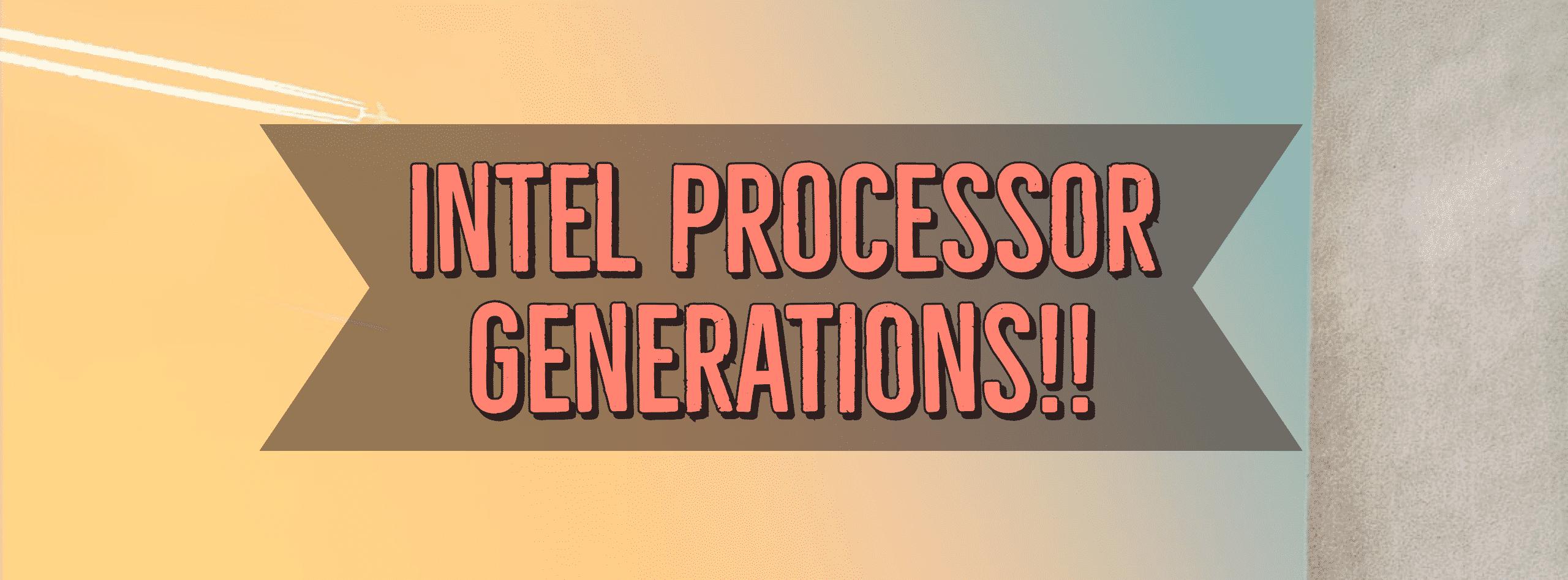 Generaciones de procesadores Intel